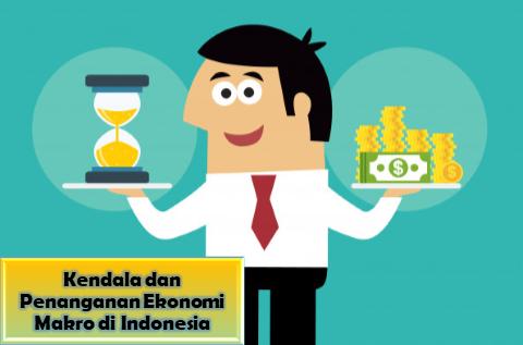 Penanganan permasalahan ekonomi Makro di Indonesia