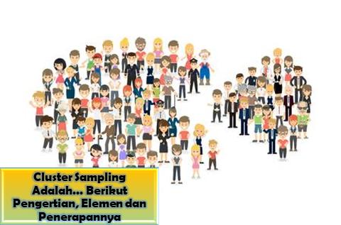 Cluster Sampling Adalah